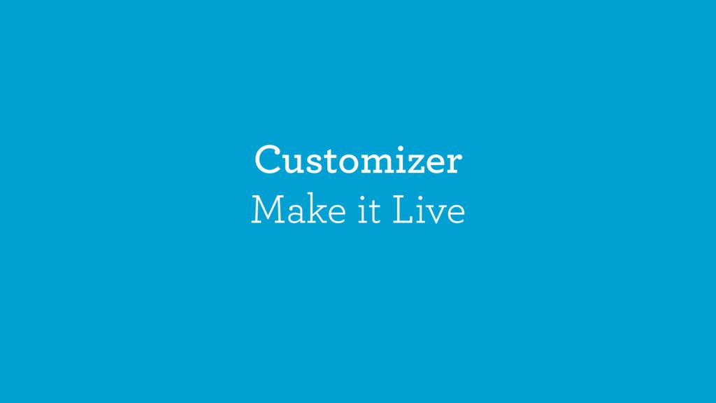 Customizer Make it Live