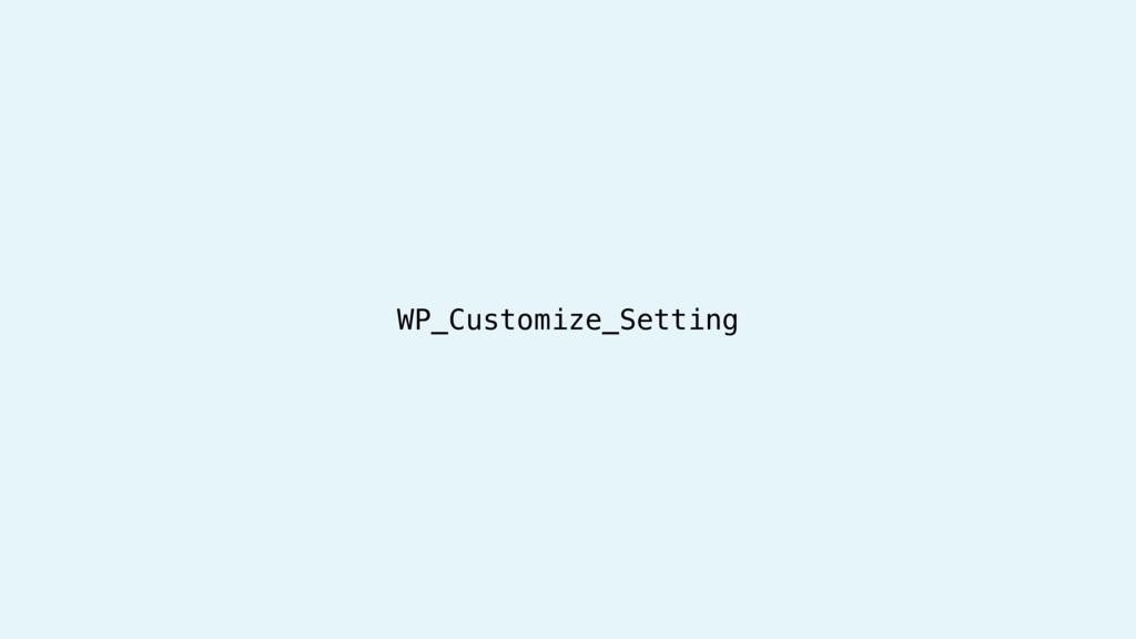 WP_Customize_Setting