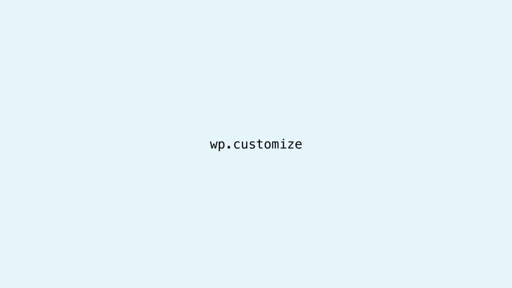 wp.customize