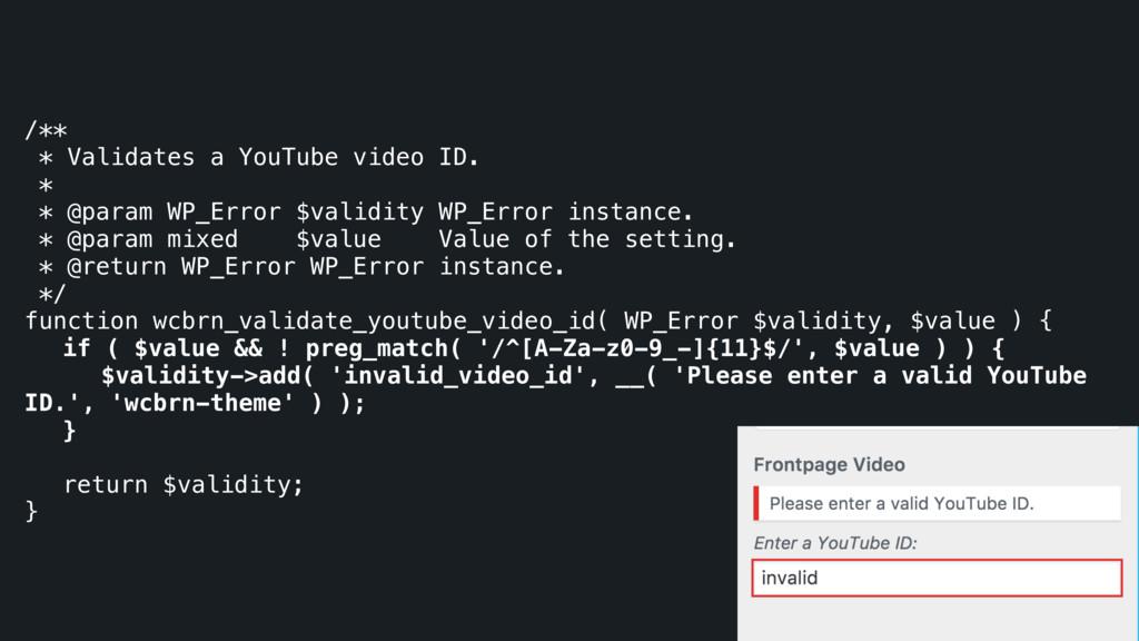 /** * Validates a YouTube video ID. * * @param ...