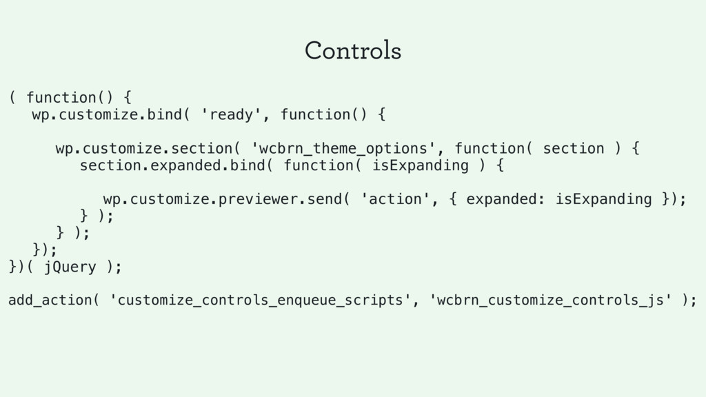 Controls ( function() { wp.customize.bind( 'rea...