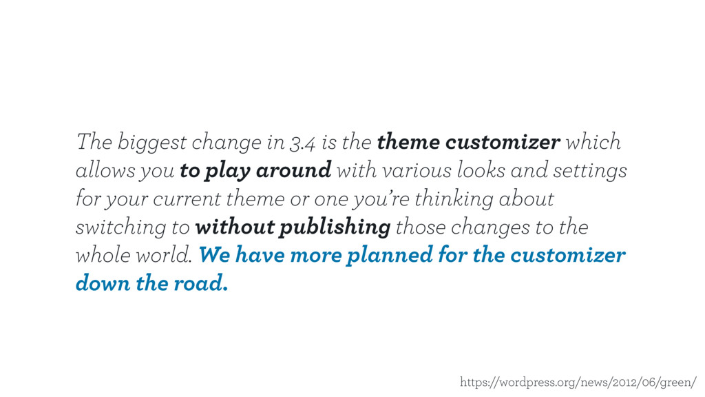 The biggest change in 3.4 is the theme customiz...