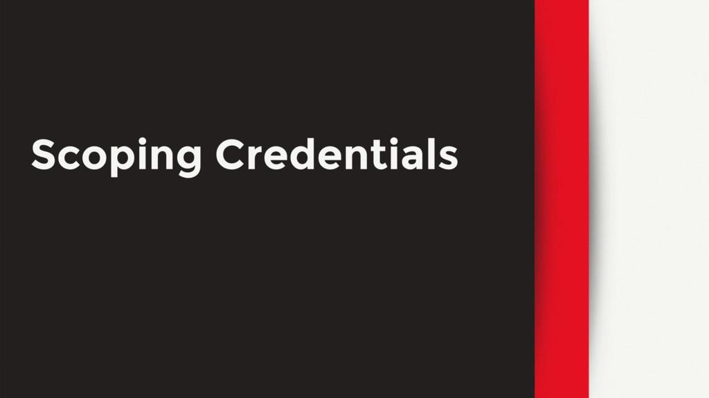 Scoping Credentials