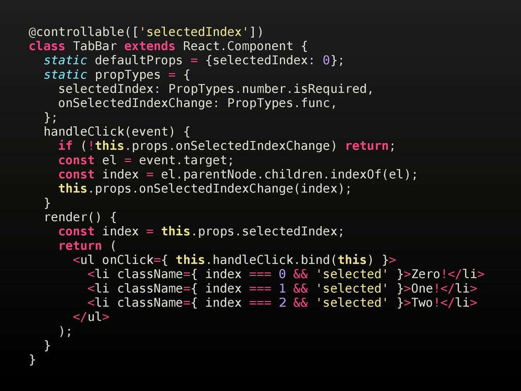 @controllable(['selectedIndex']) class TabBar e...