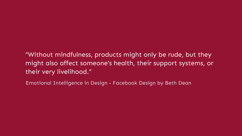 """Without mindfulness, products might only be ru..."