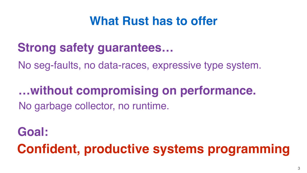 3 What Rust has to offer Strong safety guarante...