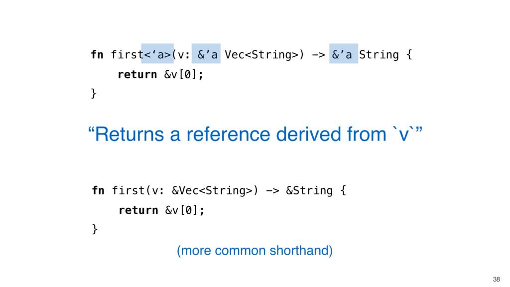 38 fn first<'a>(v: &'a Vec<String>) -> &'a Stri...
