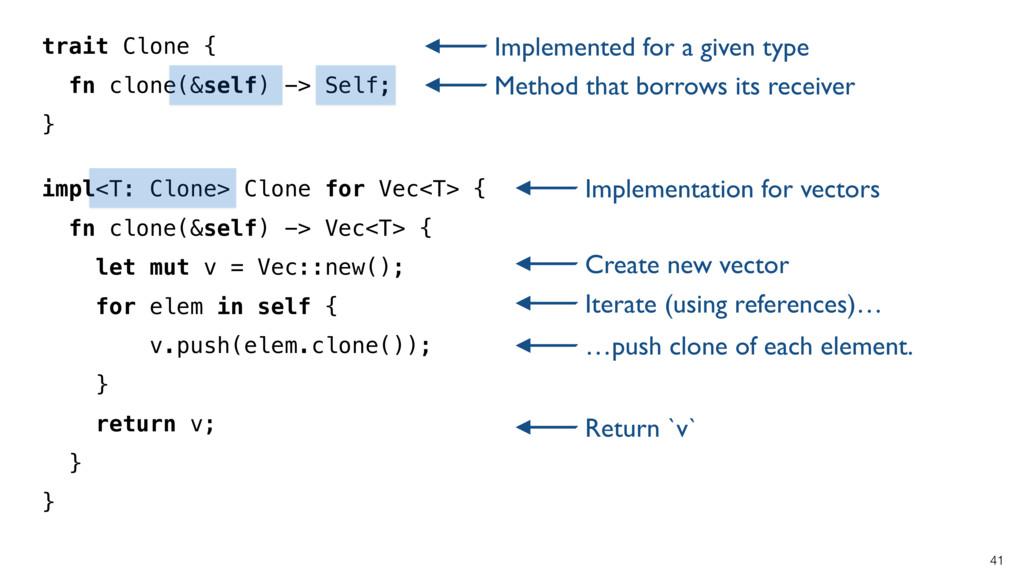 41 trait Clone { fn clone(&self) -> Self; } Imp...