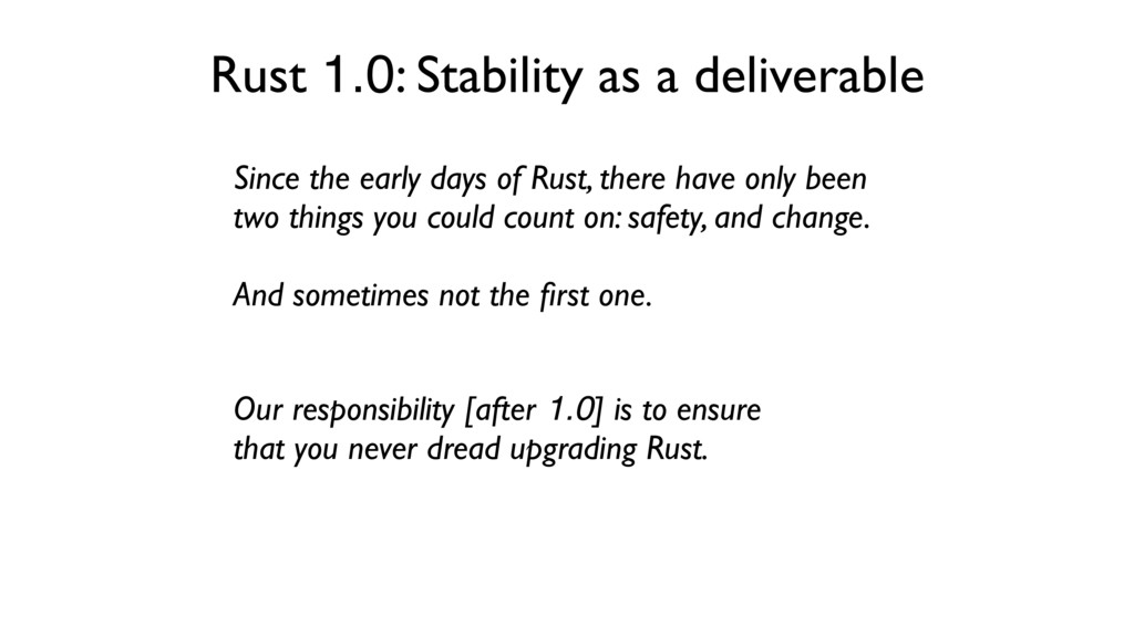 Our responsibility [after 1.0] is to ensure tha...