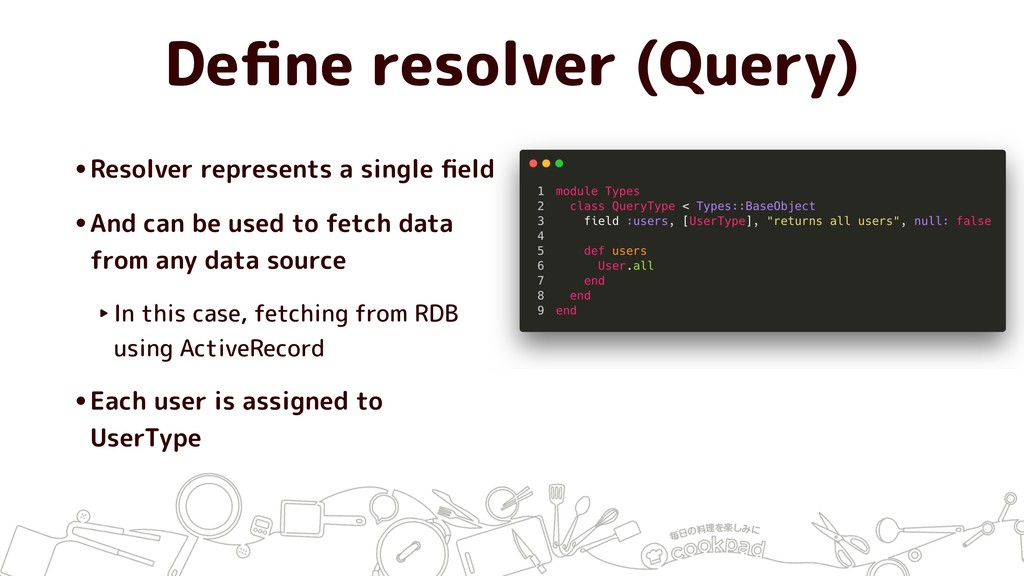 Define resolver (Query) •Resolver represents a s...
