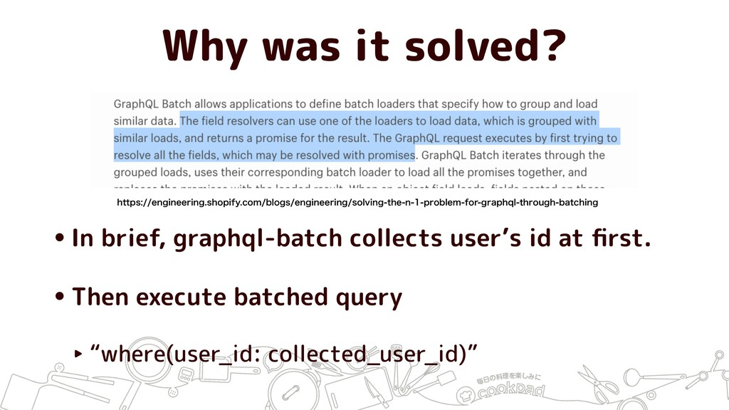 Why was it solved? •In brief, graphql-batch col...
