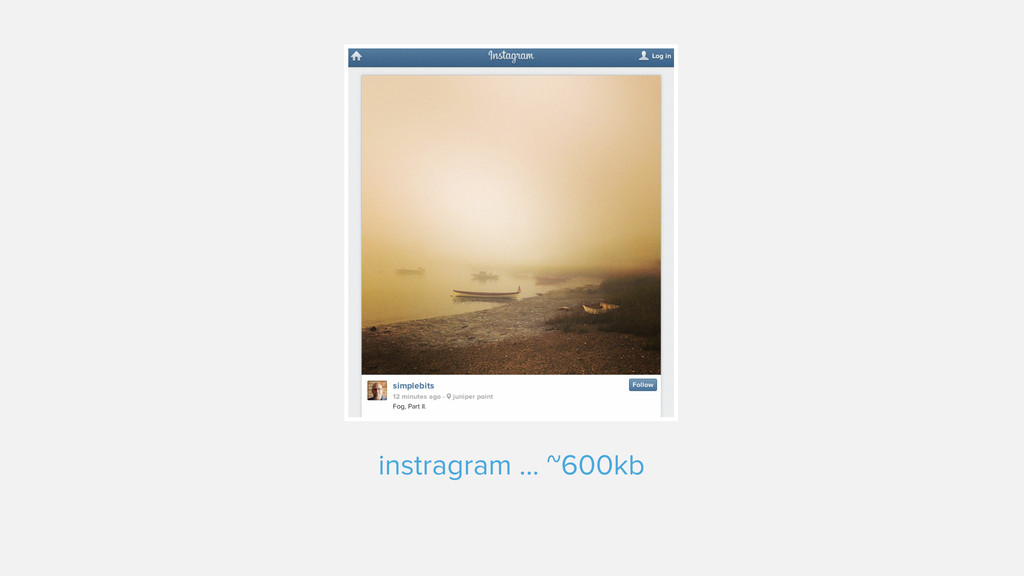 instragram ... ~600kb