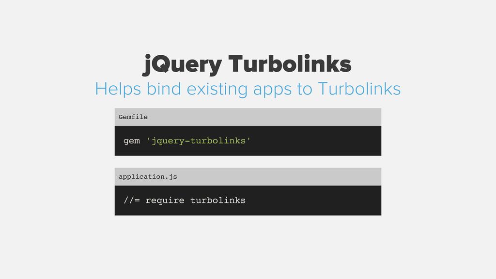 jQuery Turbolinks gem 'jquery-turbolinks' Gemfi...