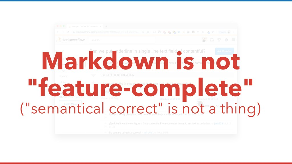 "Markdown is not ""feature-complete"" (""semantical..."