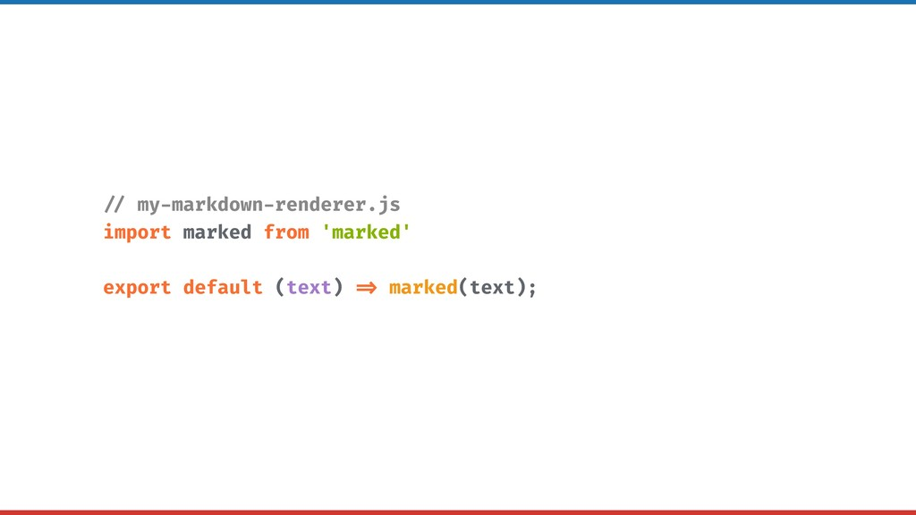 // my-markdown-renderer.js import marked from '...