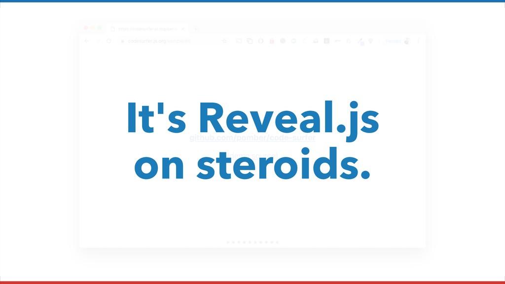 It's Reveal.js on steroids.