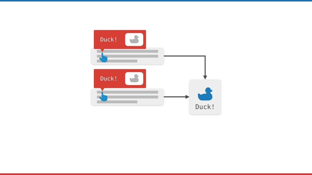 Duck! Duck! Duck!