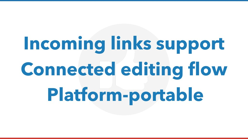 Incoming links support Connected editing flow P...