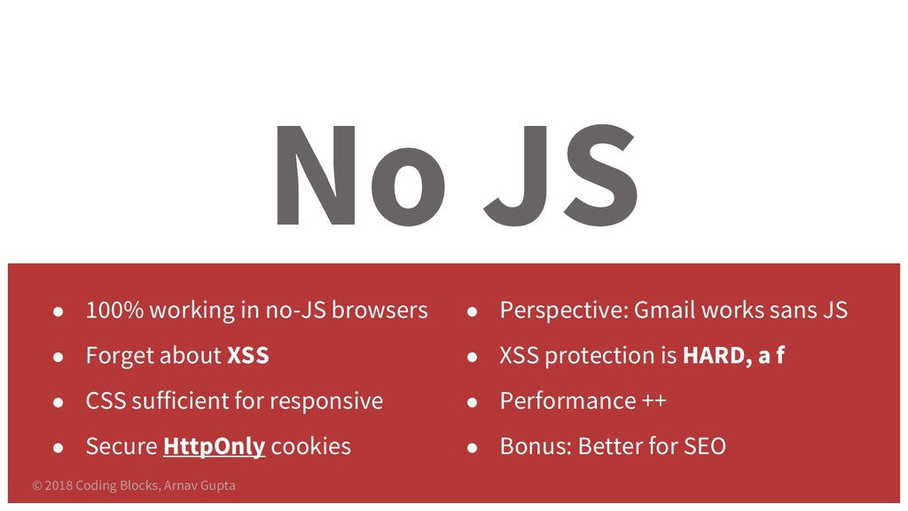 No JS ● 100% working in no-JS browsers ● Forget...