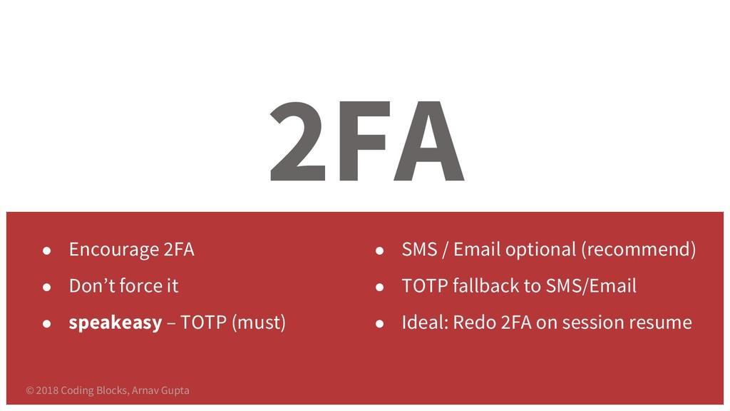2FA ● Encourage 2FA ● Don't force it ● speakeas...