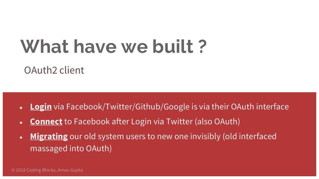 What have we built ? OAuth2 client ● Login via ...