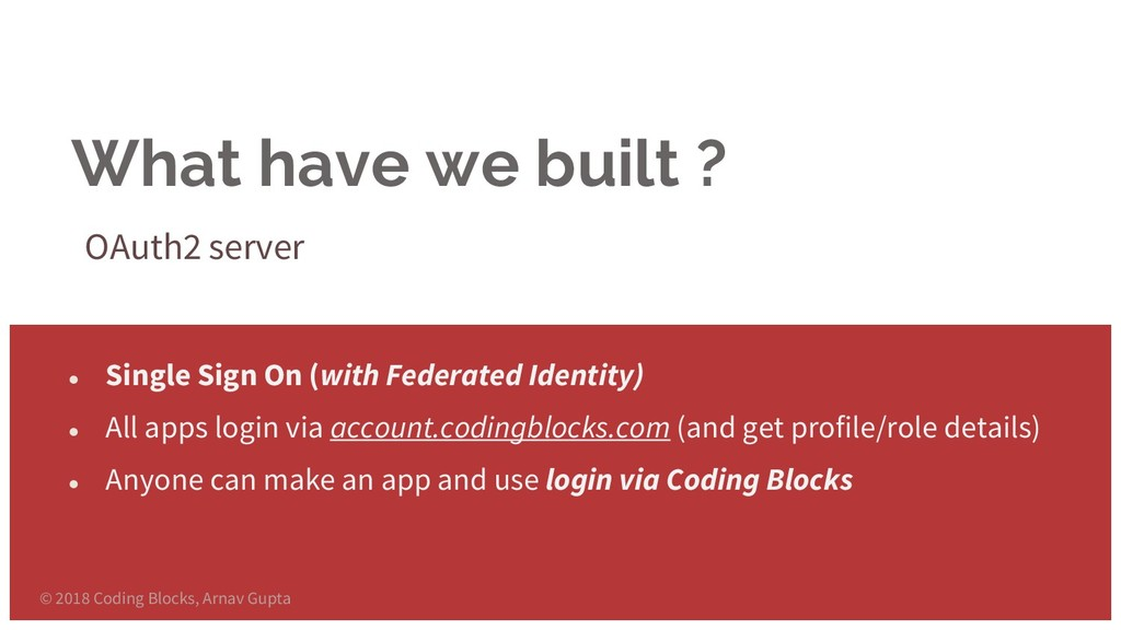 What have we built ? OAuth2 server ● Single Sig...