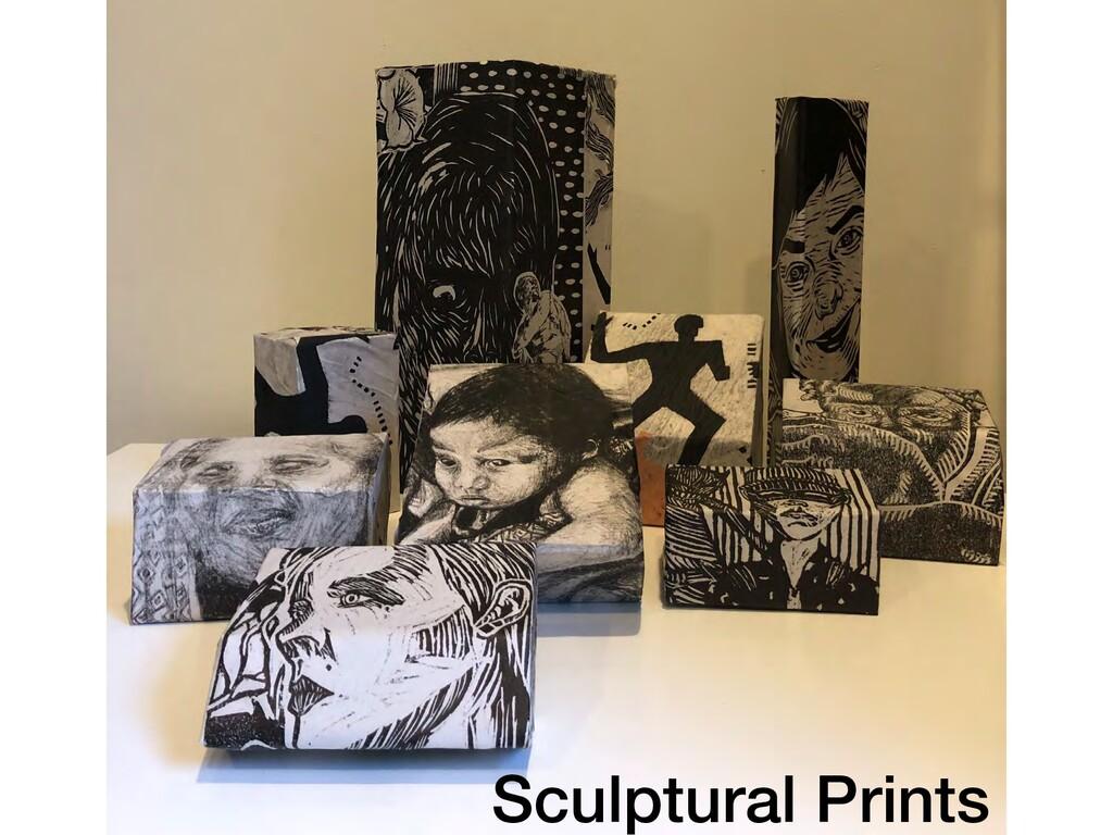 Sculptural Prints