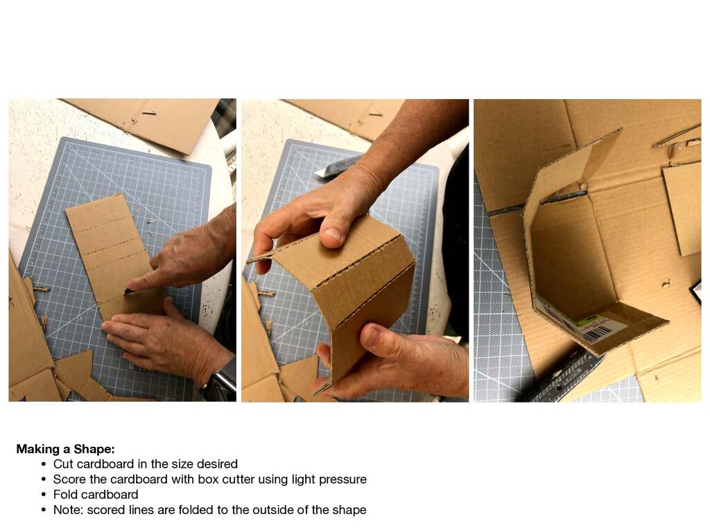 Making a Shape: • Cut cardboard in the size des...