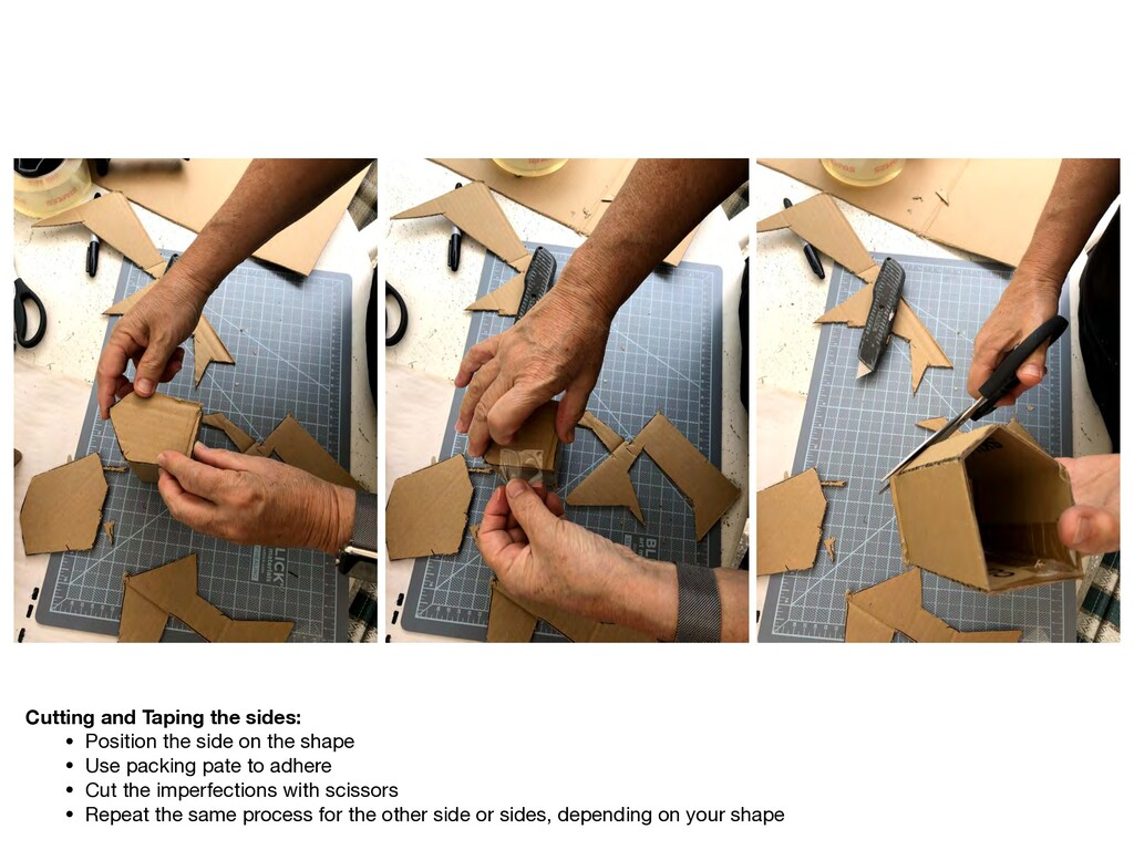 Cutting and Taping the sides: • Position the si...