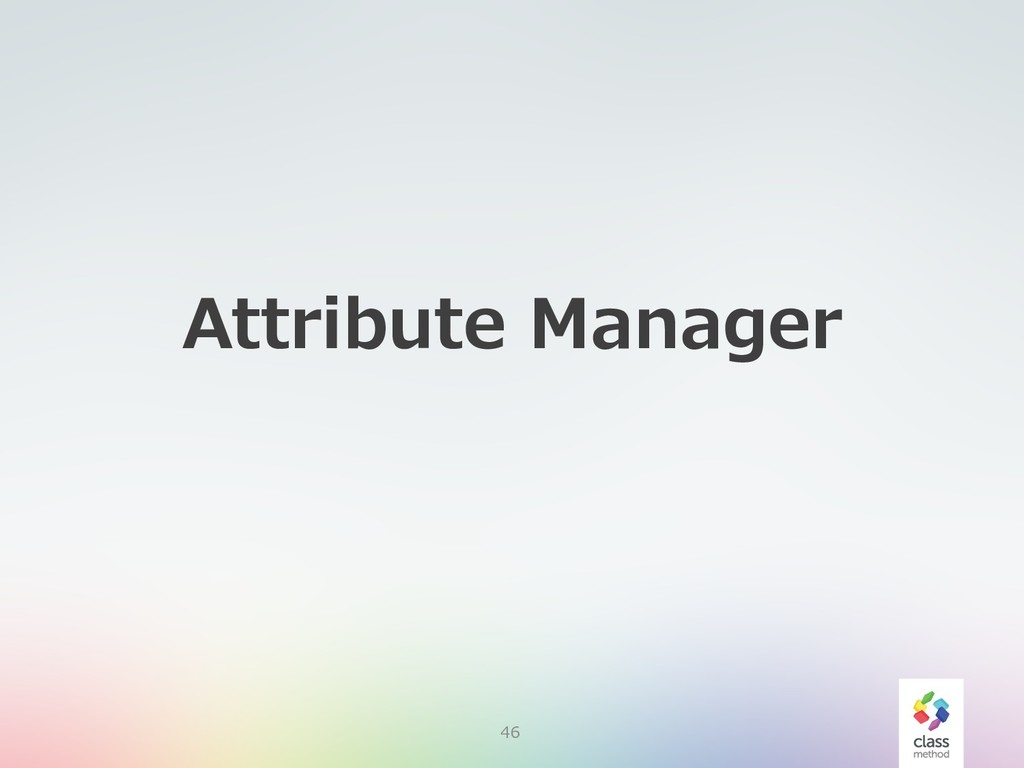 Attribute Manager 46