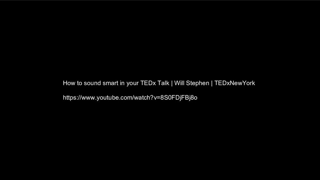 How to sound smart in your TEDx Talk | Will Ste...