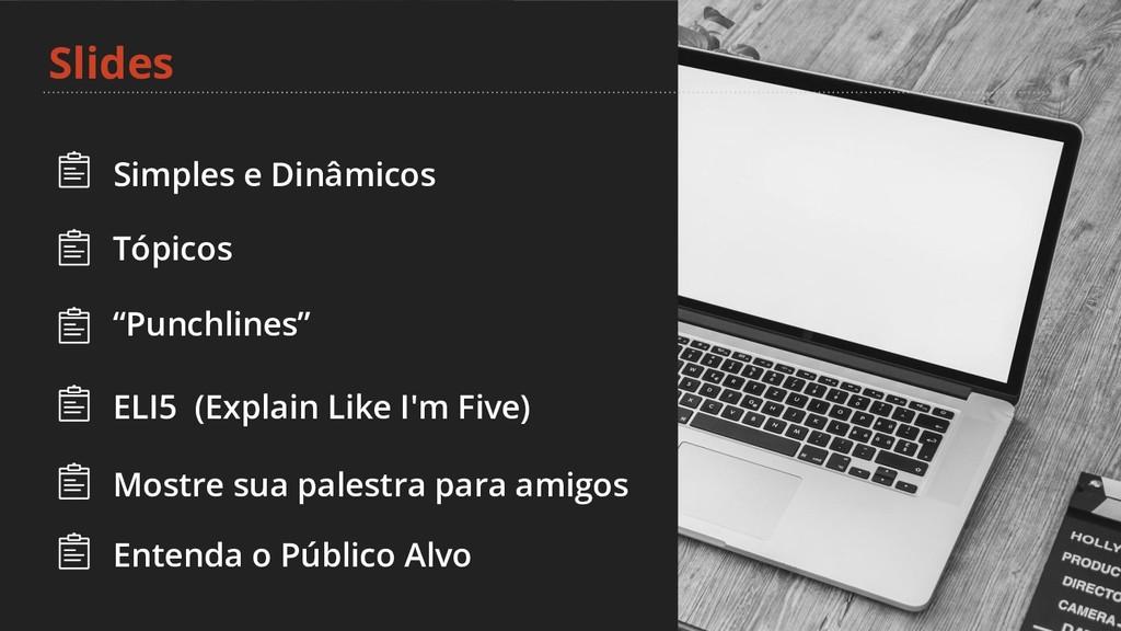 """Slides Simples e Dinâmicos Tópicos """"Punchlines""""..."""