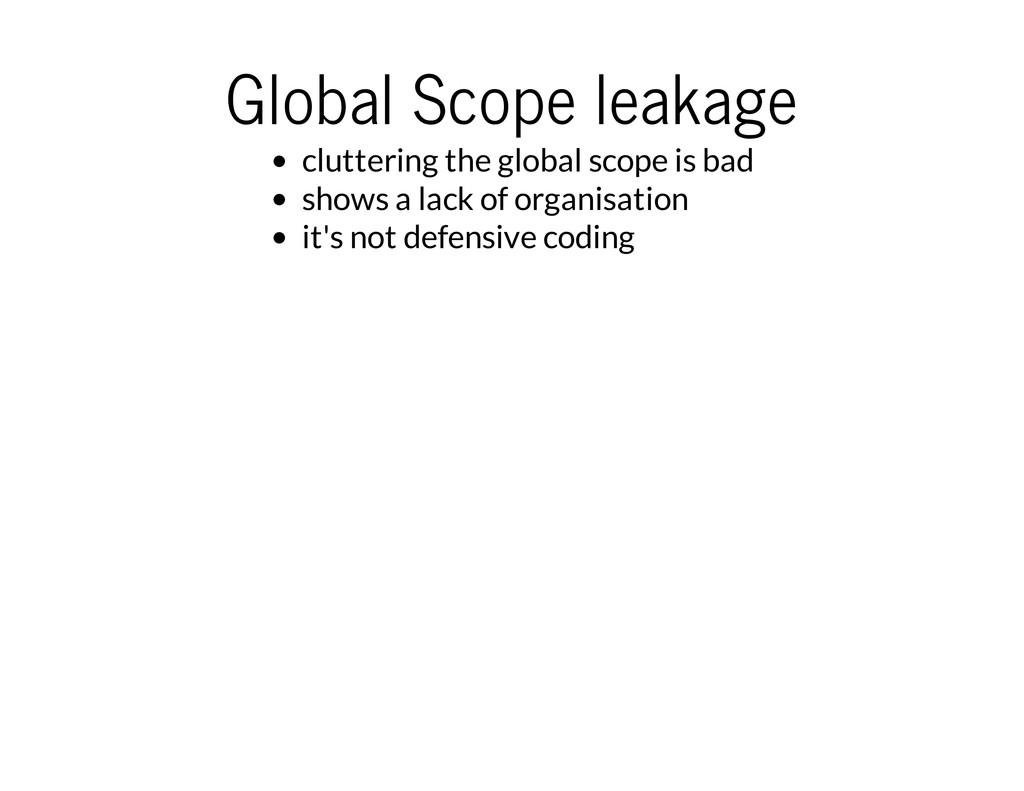 Global Scope leakage cluttering the global scop...