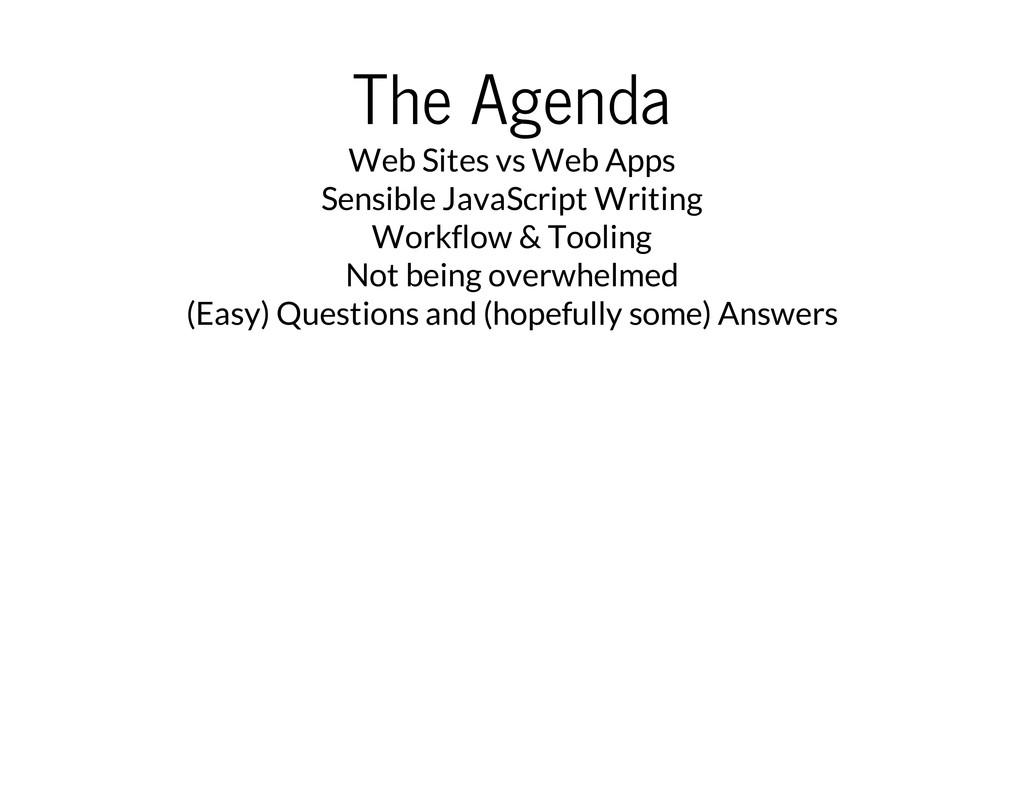 The Agenda Web Sites vs Web Apps Sensible JavaS...