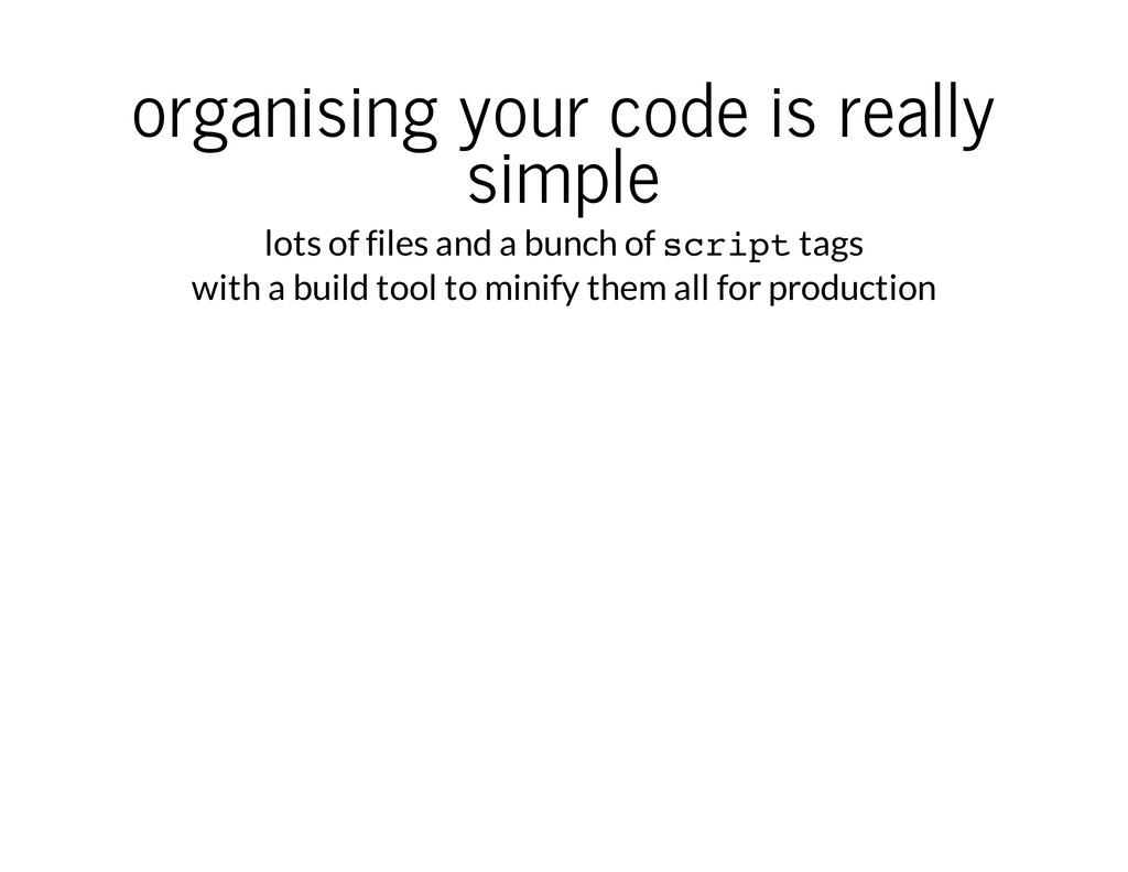 organising your code is really simple lots of f...