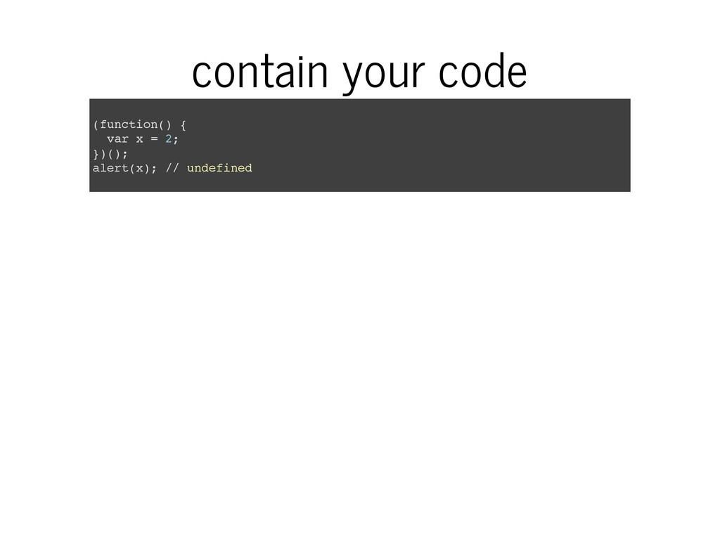 contain your code ( f u n c t i o n ( ) { v a r...