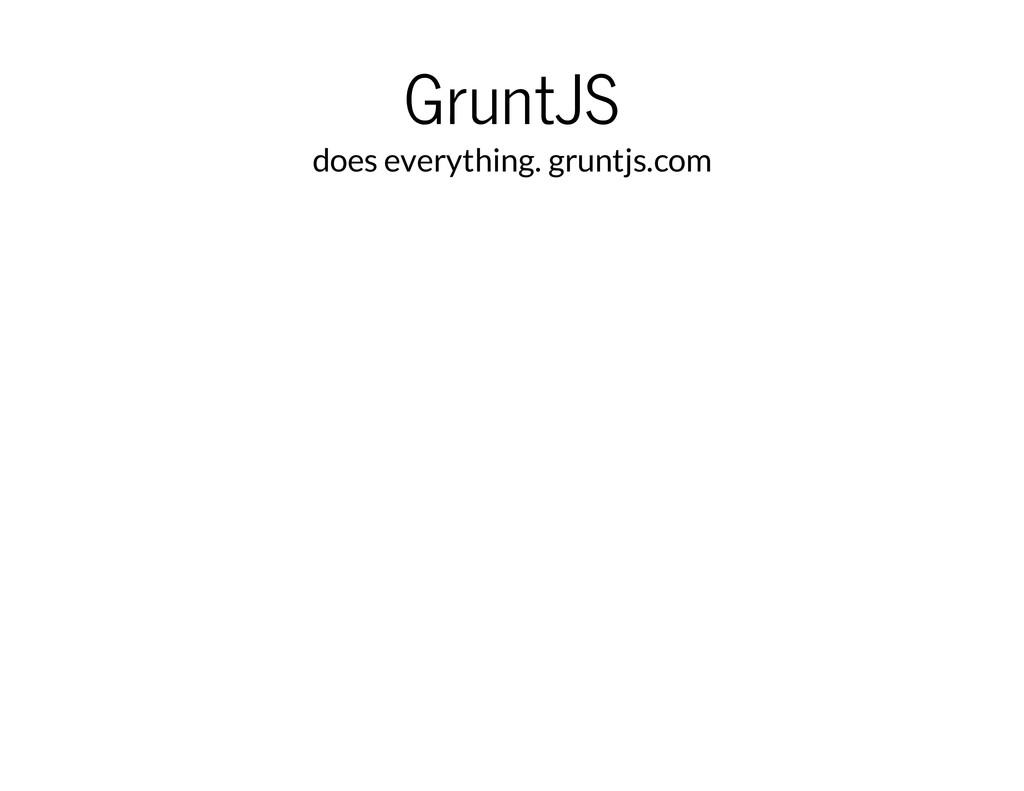 GruntJS does everything. gruntjs.com