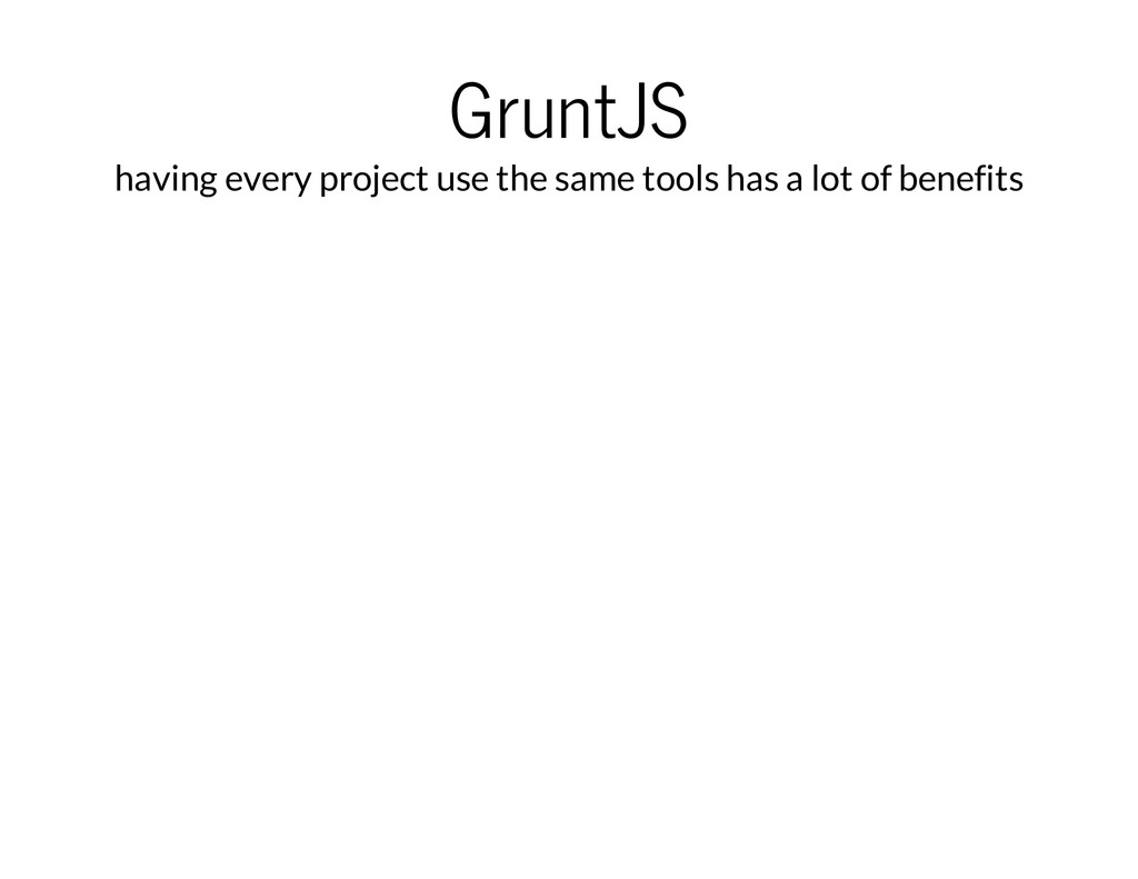 GruntJS having every project use the same tools...