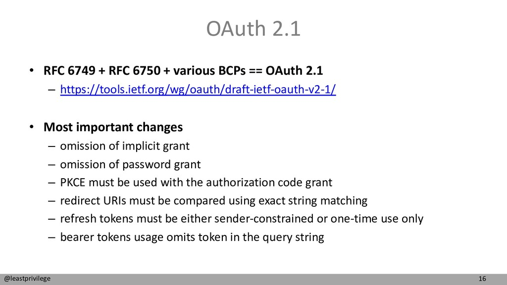 16 @leastprivilege OAuth 2.1 • RFC 6749 + RFC 6...