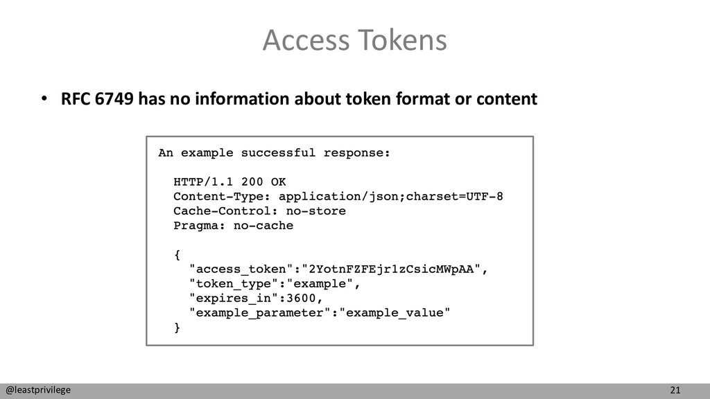21 @leastprivilege Access Tokens • RFC 6749 has...