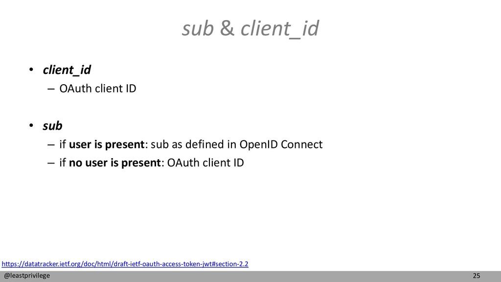 25 @leastprivilege sub & client_id • client_id ...