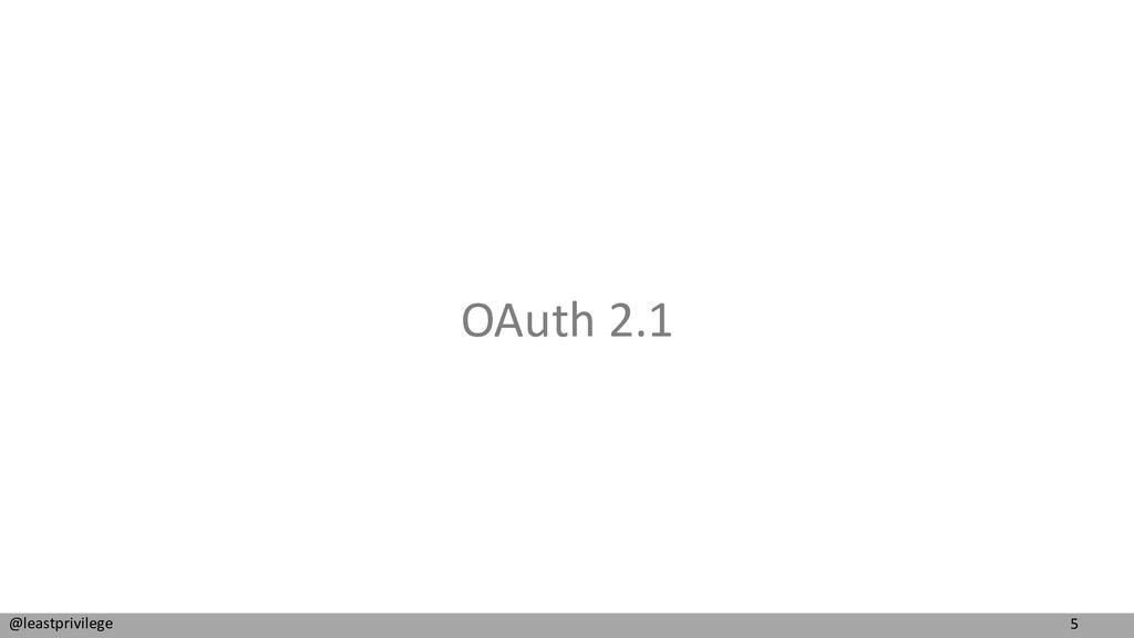 5 @leastprivilege OAuth 2.1