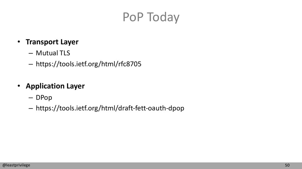 50 @leastprivilege PoP Today • Transport Layer ...
