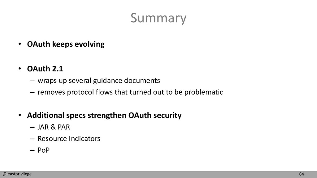 64 @leastprivilege Summary • OAuth keeps evolvi...