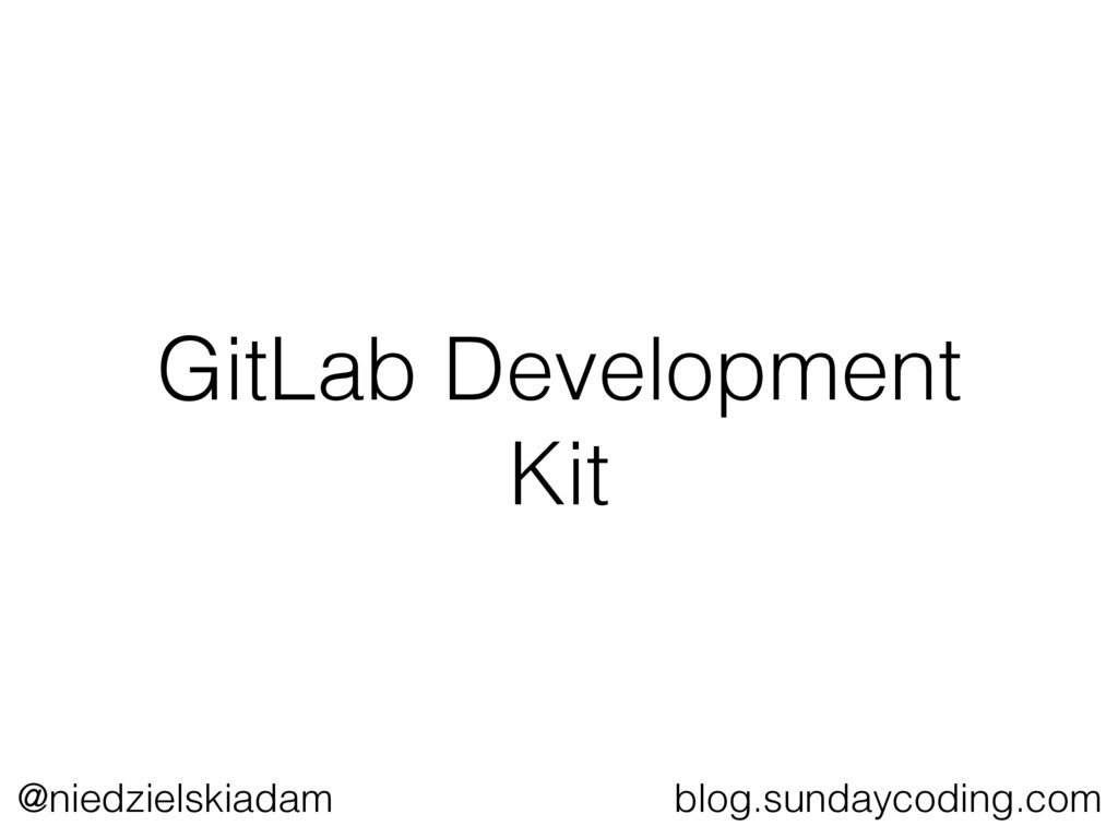 @niedzielskiadam blog.sundaycoding.com GitLab D...