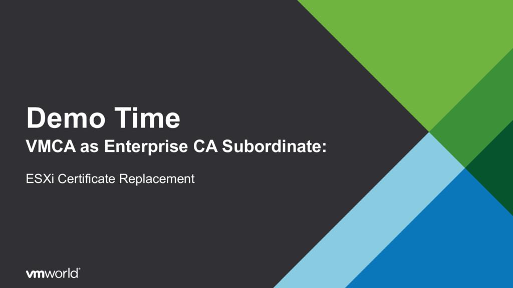 Demo Time VMCA as Enterprise CA Subordinate: ES...