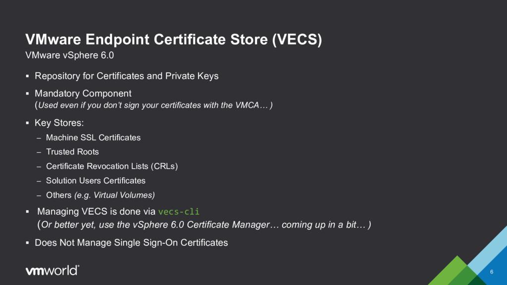 VMware Endpoint Certificate Store (VECS) § Repo...
