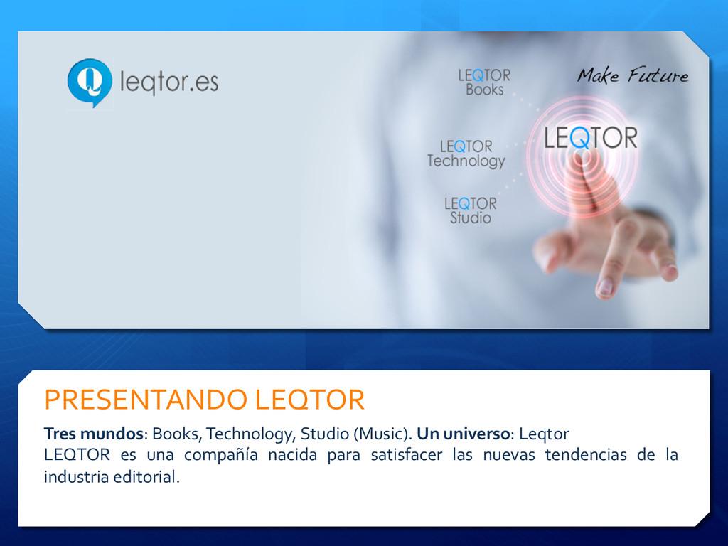 PRESENTANDO LEQTOR  Tres mundos: Bo...