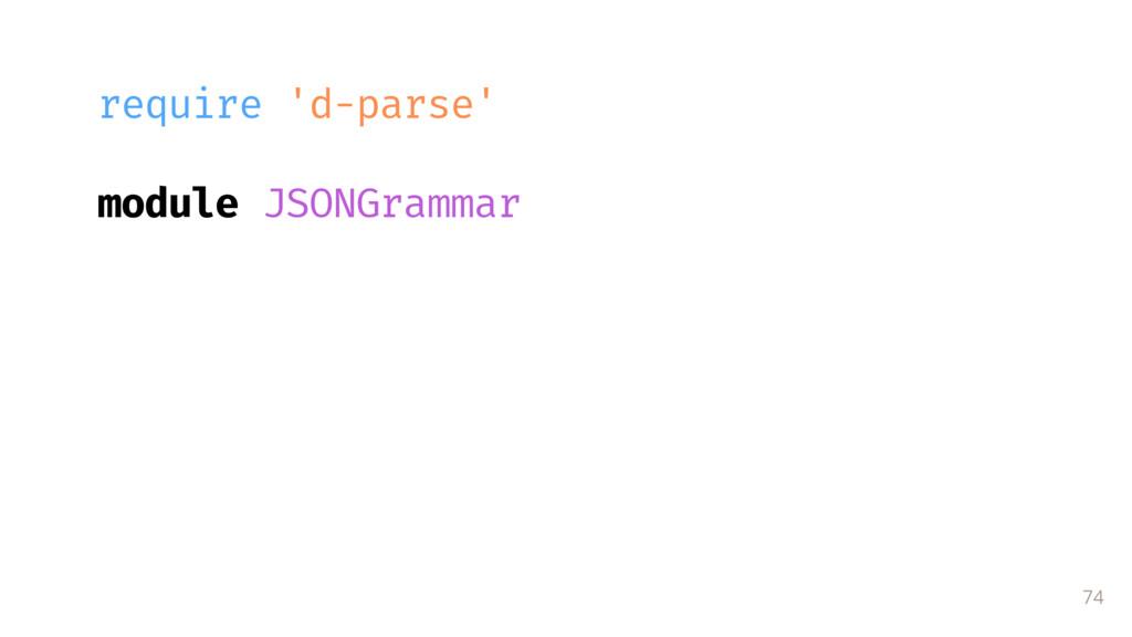 74 require 'd-parse' module JSONGrammar