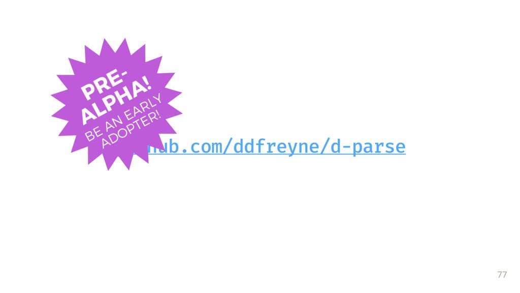 77 github.com/ddfreyne/d-parse PRE- ALPHA! BE ...